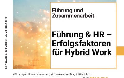 Führung & HR – Erfolgsfaktoren für Hybrid Work